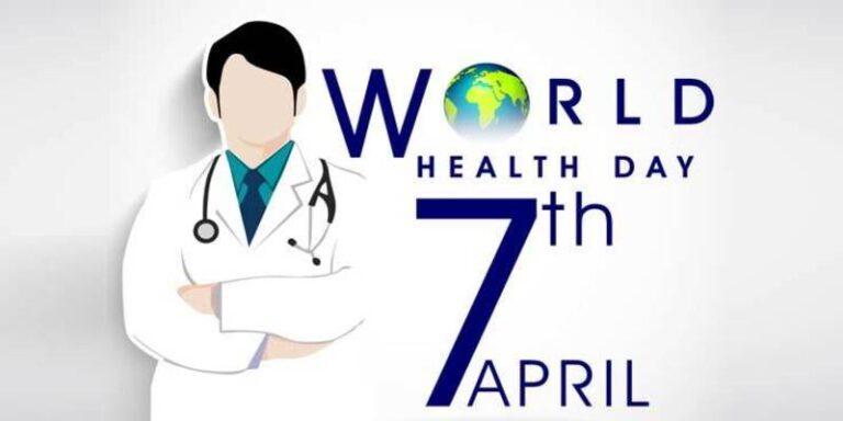 7 अप्रैल : विश्व स्वास्थ्य दिवस कब से और क्यो मनाया जाता है